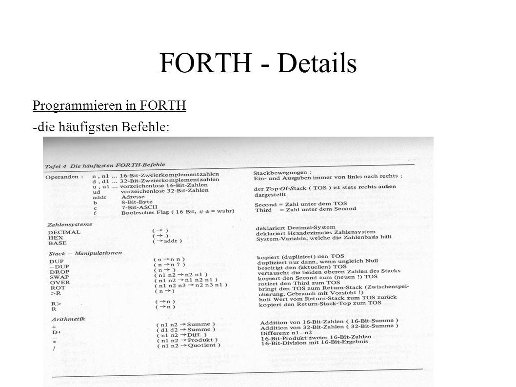 FORTH - Details Programmieren in FORTH -die häufigsten Befehle:
