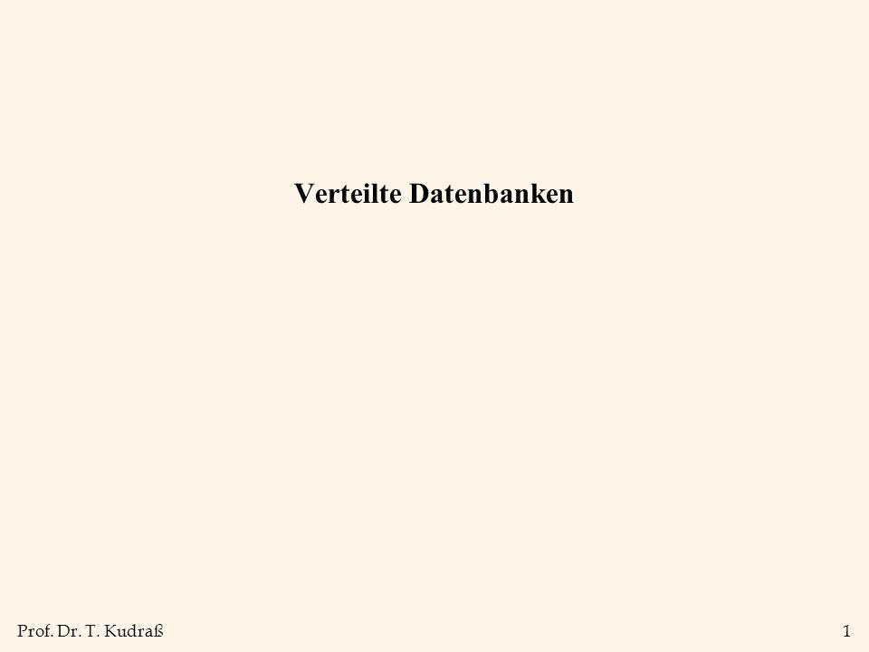 Prof. Dr. T. Kudraß1 Verteilte Datenbanken