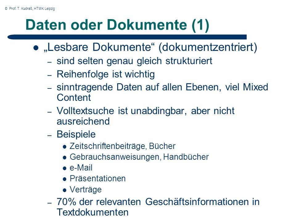 © Prof. T. Kudraß, HTWK Leipzig Daten oder Dokumente (1) Lesbare Dokumente (dokumentzentriert) – sind selten genau gleich strukturiert – Reihenfolge i
