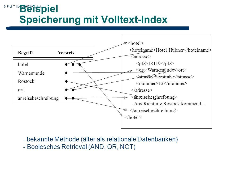 © Prof. T. Kudraß, HTWK Leipzig Beispiel Speicherung mit Volltext-Index - bekannte Methode (älter als relationale Datenbanken) - Boolesches Retrieval