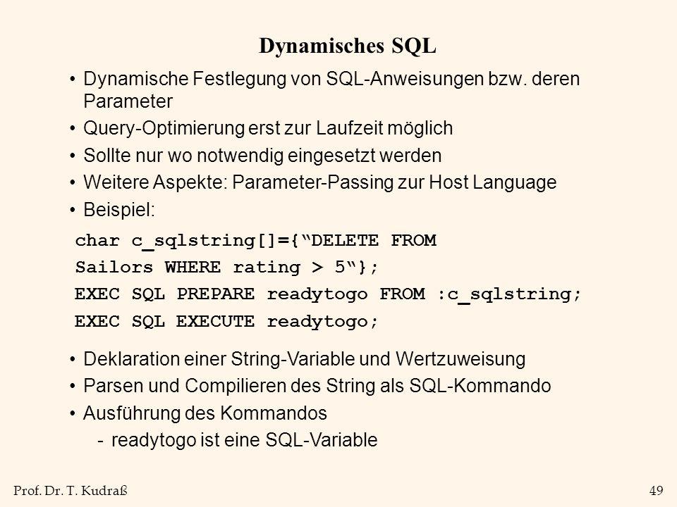 Prof. Dr. T. Kudraß49 Dynamisches SQL Dynamische Festlegung von SQL-Anweisungen bzw.