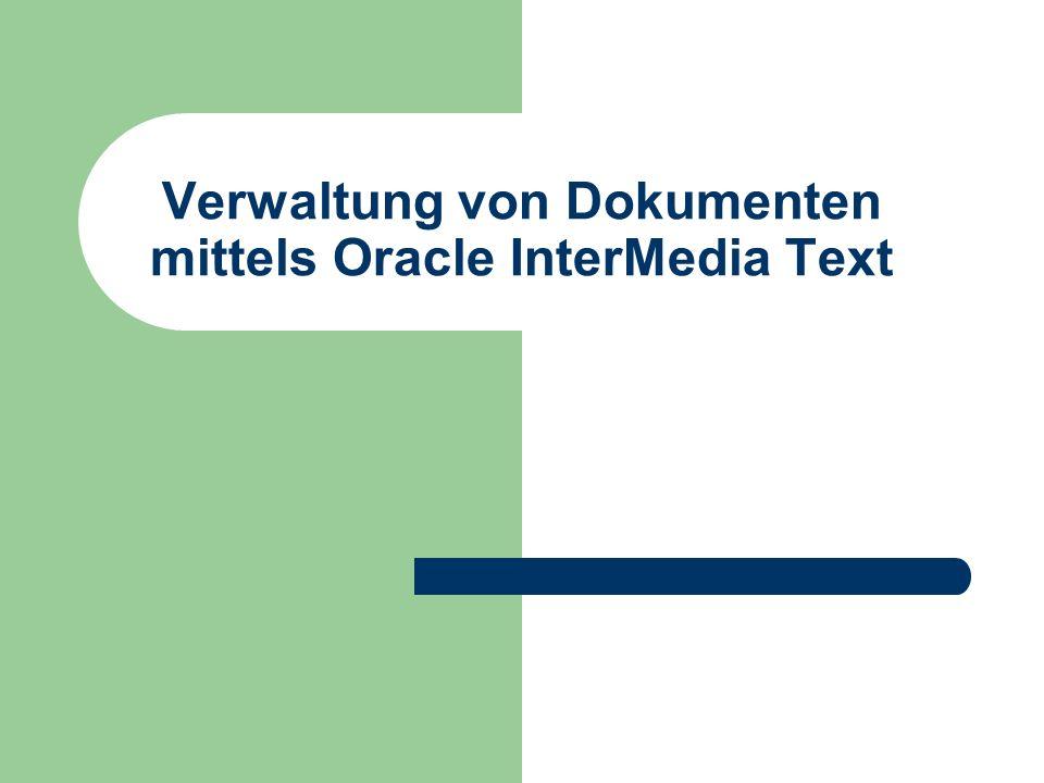 Verwaltung von Dokumenten mittels Oracle InterMedia Text