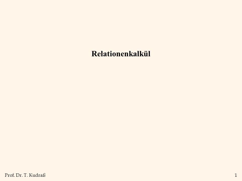 Prof. Dr. T. Kudraß1 Relationenkalkül