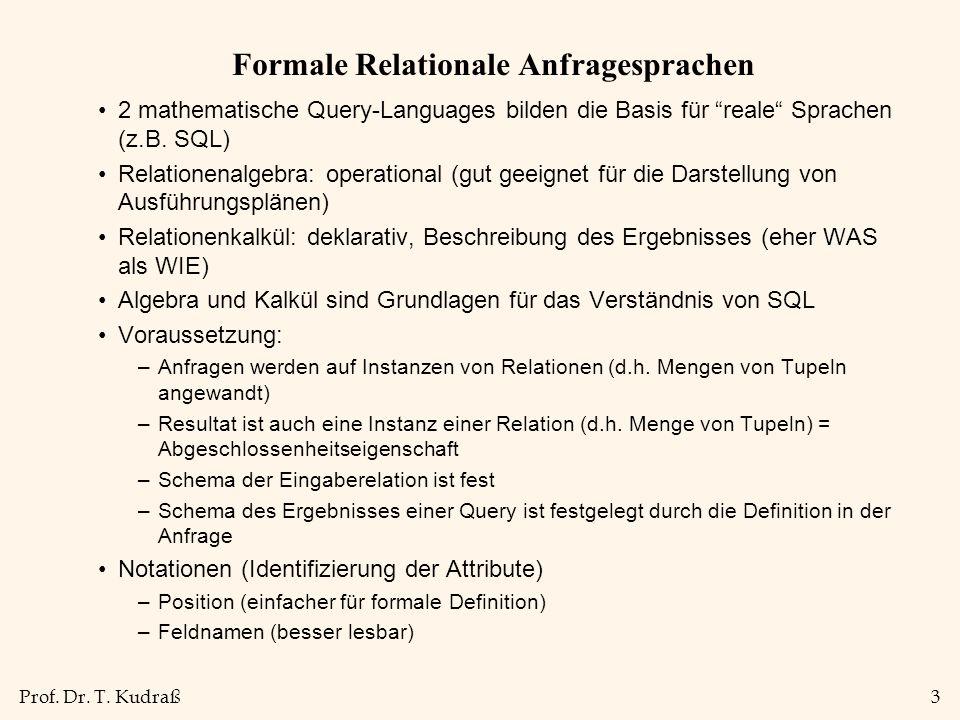 Prof. Dr. T. Kudraß4 Beispiel-Relationen R1 S1 S2 Relation S1 und S2 (Segler) Relation R1