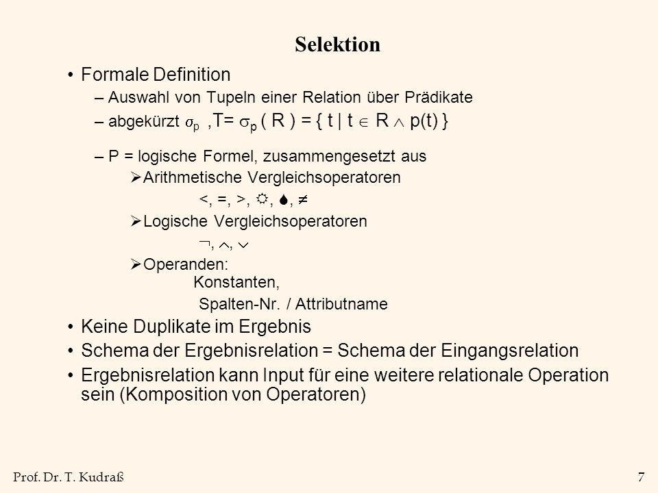 Prof.Dr. T. Kudraß8 Projektion Formale Definition –Auswahl der Spalten mit den Nr.