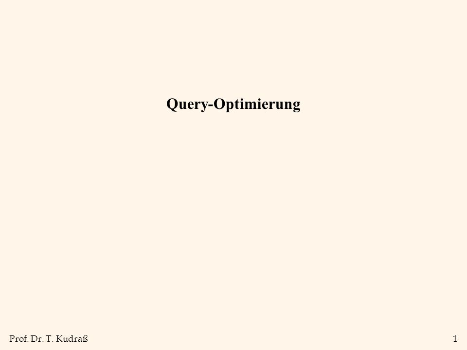 Prof. Dr. T. Kudraß1 Query-Optimierung