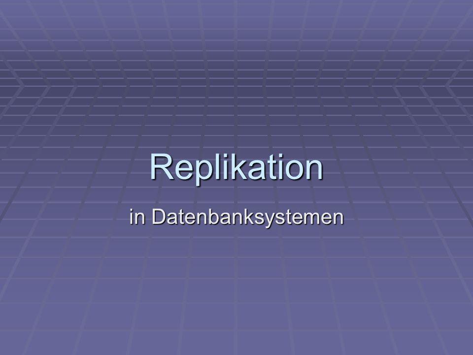 Replikation in Datenbanksystemen