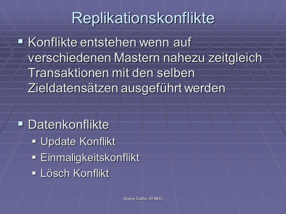 Ronny Dathe, 05 IN-D Replikationskonflikte 2 Transaction Ordering Konflikte Transaction Ordering Konflikte Entstehen nur wenn Entstehen nur wenn mehr als 2 Multimaster Sites vorhanden sind mehr als 2 Multimaster Sites vorhanden sind Die Kommunikation zu einem Master unterbrochen war und der Replikationsvorgang fortgesetzt wird Die Kommunikation zu einem Master unterbrochen war und der Replikationsvorgang fortgesetzt wird Reihenfolge der Replikationsupdates ist nicht gewährleistet Reihenfolge der Replikationsupdates ist nicht gewährleistet Konflikte in Daten und der Referentiellen Integität können entstehen Konflikte in Daten und der Referentiellen Integität können entstehen