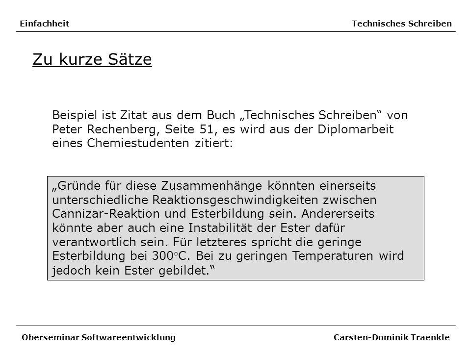 Einfachheit Technisches Schreiben Zu kurze Sätze Beispiel ist Zitat aus dem Buch Technisches Schreiben von Peter Rechenberg, Seite 51, es wird aus der