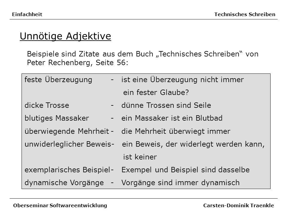 Einfachheit Technisches Schreiben Unnötige Adjektive Beispiele sind Zitate aus dem Buch Technisches Schreiben von Peter Rechenberg, Seite 56: Obersemi