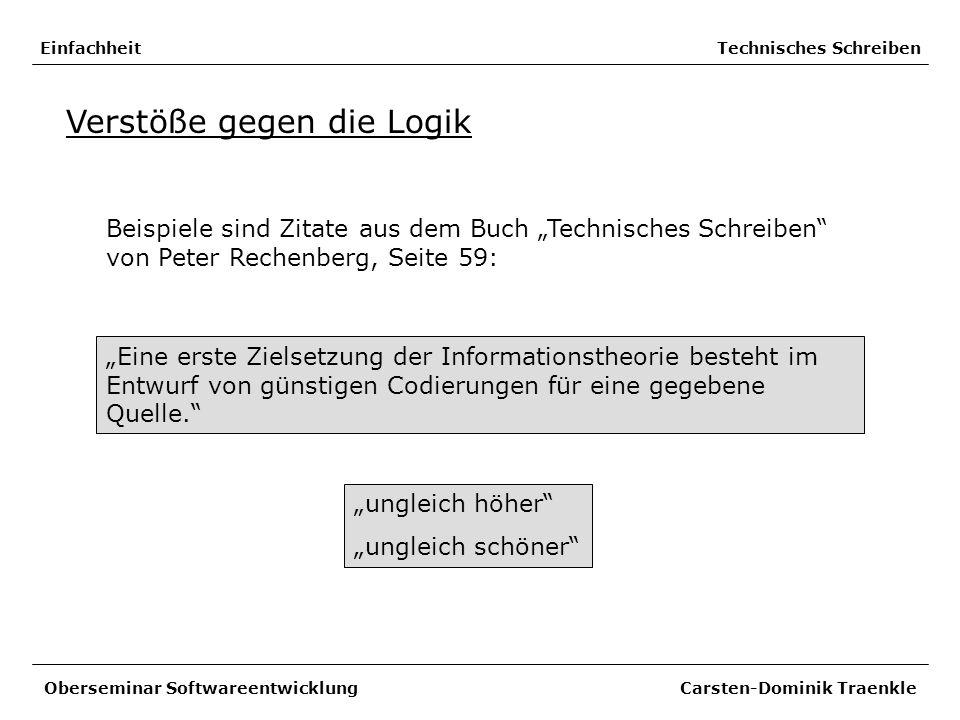 Einfachheit Technisches Schreiben Verstöße gegen die Logik Beispiele sind Zitate aus dem Buch Technisches Schreiben von Peter Rechenberg, Seite 59: Ob