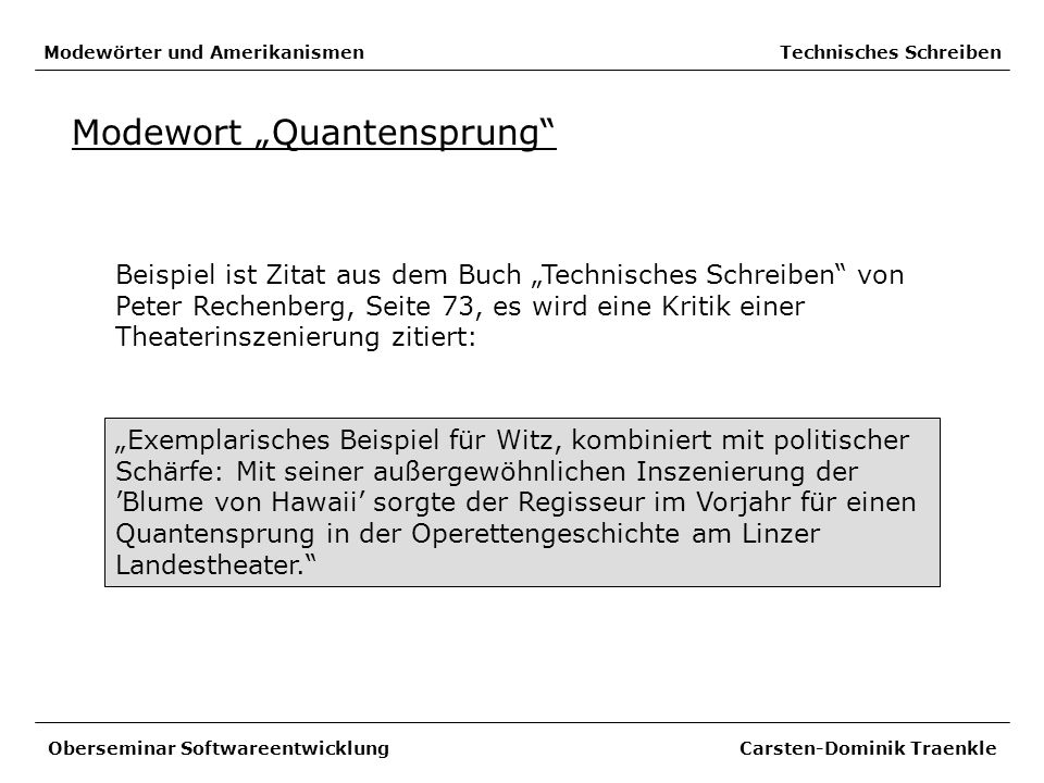 Modewörter und Amerikanismen Technisches Schreiben Modewort Quantensprung Beispiel ist Zitat aus dem Buch Technisches Schreiben von Peter Rechenberg,