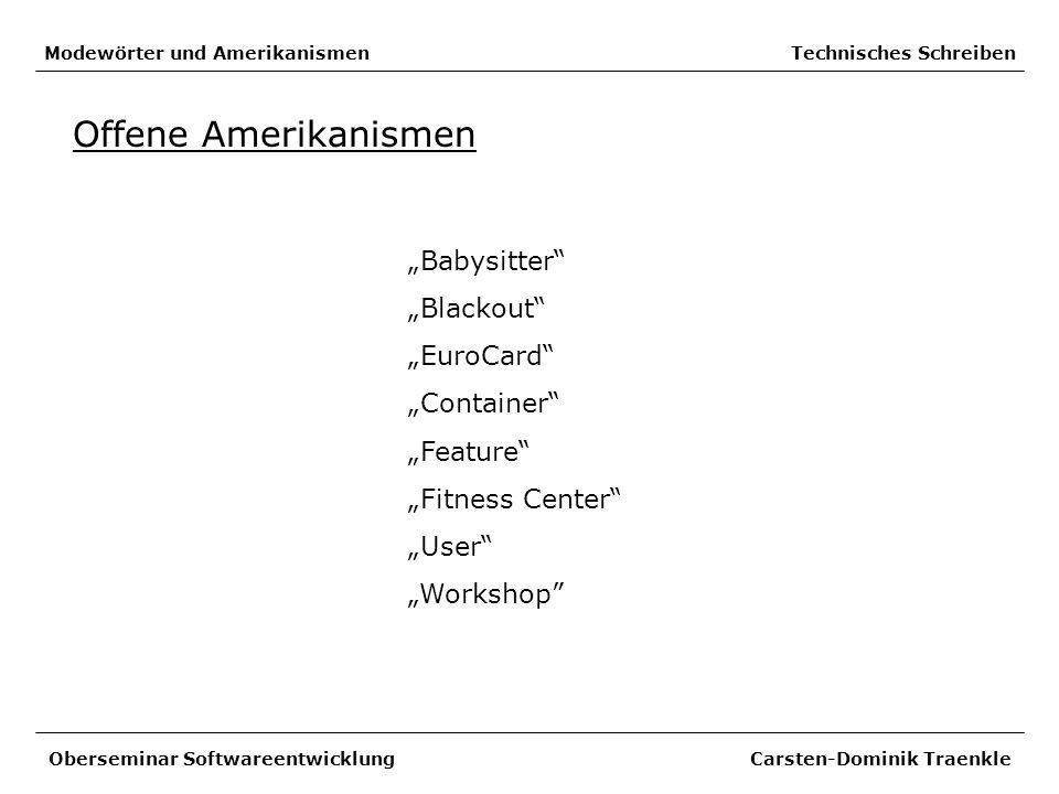 Modewörter und Amerikanismen Technisches Schreiben Offene Amerikanismen Babysitter Blackout EuroCard Container Feature Fitness Center User Workshop Ob