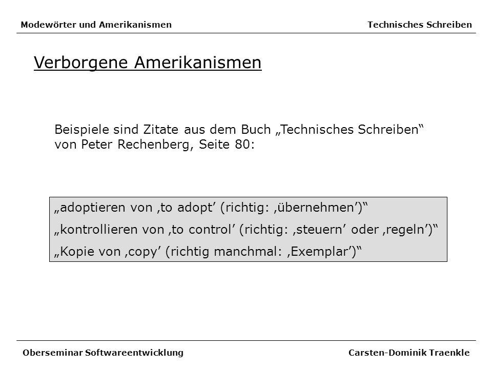 Modewörter und Amerikanismen Technisches Schreiben Verborgene Amerikanismen Beispiele sind Zitate aus dem Buch Technisches Schreiben von Peter Rechenb
