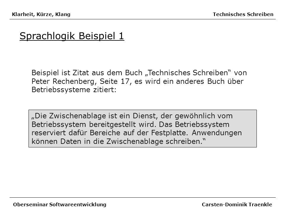Klarheit, Kürze, Klang Technisches Schreiben Sprachlogik Beispiel 1 Beispiel ist Zitat aus dem Buch Technisches Schreiben von Peter Rechenberg, Seite