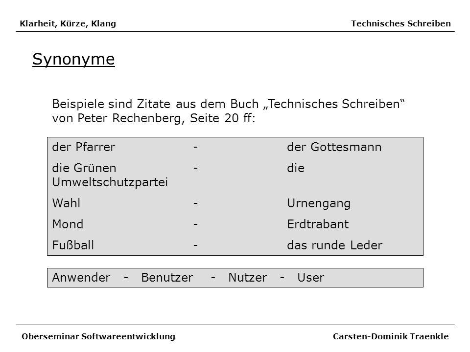 Klarheit, Kürze, Klang Technisches Schreiben Synonyme Beispiele sind Zitate aus dem Buch Technisches Schreiben von Peter Rechenberg, Seite 20 ff: Ober
