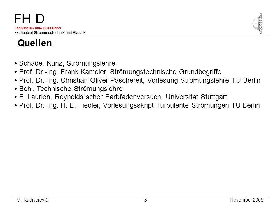 FH D Fachhochschule Düsseldorf Fachgebiet Strömungstechnik und Akustik November 2005 M. Radivojević 18 Schade, Kunz, Strömungslehre Prof. Dr.-Ing. Fra