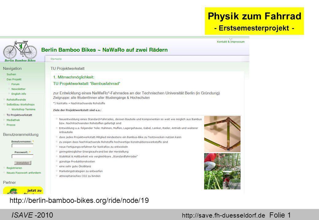ISAVE -2010 http://save.fh-duesseldorf.de Folie 1 Physik zum Fahrrad - Erstsemesterprojekt - http://berlin-bamboo-bikes.org/ride/node/19