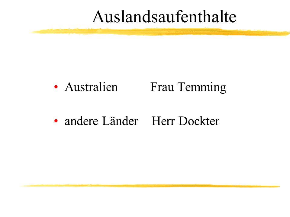 Auslandsaufenthalte Australien Frau Temming andere Länder Herr Dockter