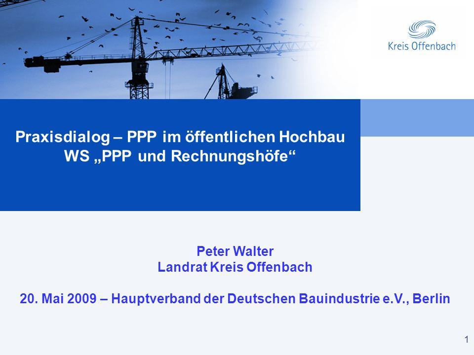 1 PPP und Rechnungshöfe PPP – Die Bewertung des Hessischen Rechnungshofes 1 Mehr Wert durch höhere Lernmotivation Praxisdialog – PPP im öffentlichen H