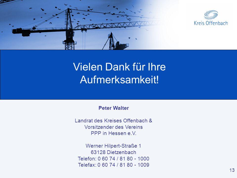 13 PPP und Rechnungshöfe PPP – Die Bewertung des Hessischen Rechnungshofes 13 Peter Walter Landrat des Kreises Offenbach & Vorsitzender des Vereins PP
