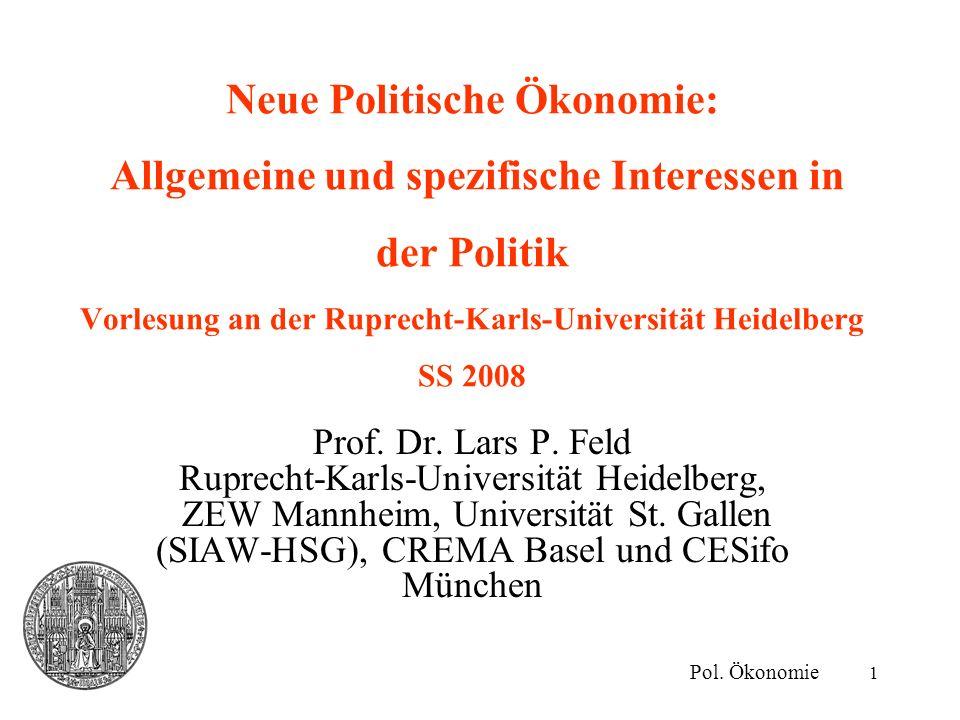 1 Neue Politische Ökonomie: Allgemeine und spezifische Interessen in der Politik Vorlesung an der Ruprecht-Karls-Universität Heidelberg SS 2008 Pol.