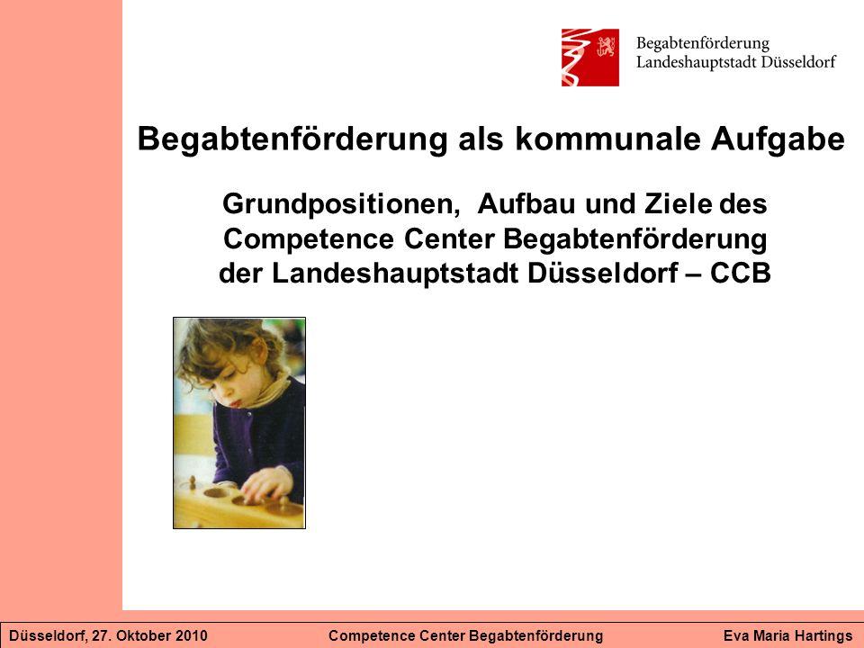 Begabtenförderung als kommunale Aufgabe Grundpositionen,, Aufbau und Ziele des Competence Center Begabtenförderung der Landeshauptstadt Düsseldorf – C
