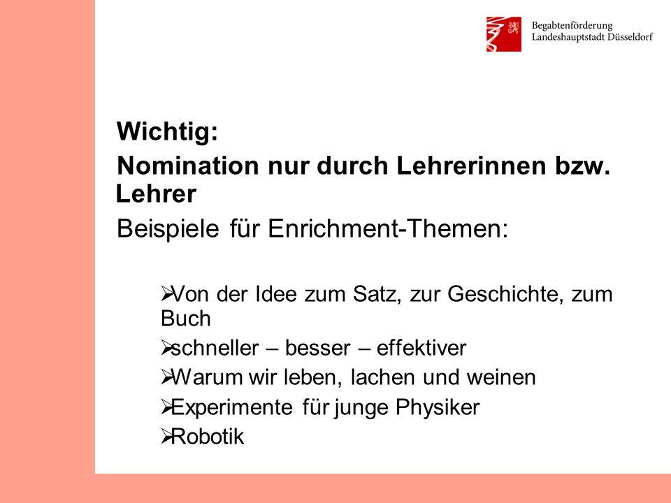 Wichtig: Nomination nur durch Lehrerinnen bzw. Lehrer Beispiele für Enrichment-Themen: Von der Idee zum Satz, zur Geschichte, zum Buch schneller – bes