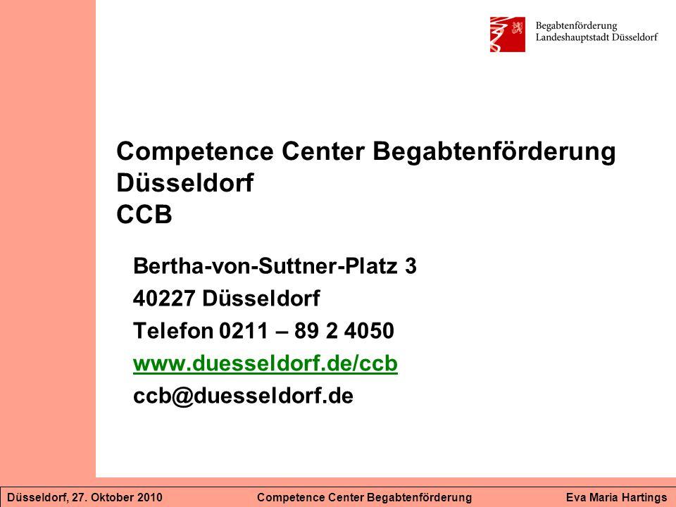 Bertha-von-Suttner-Platz 3 40227 Düsseldorf Telefon 0211 – 89 2 4050 www.duesseldorf.de/ccb ccb@duesseldorf.de Competence Center Begabtenförderung Düs