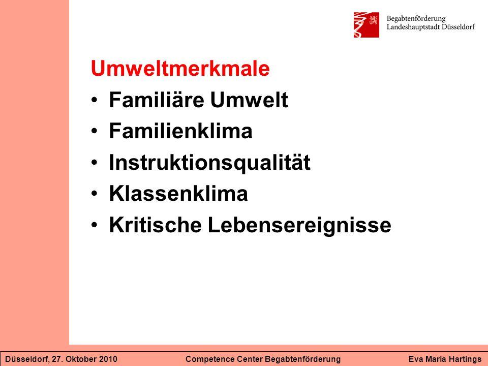 Umweltmerkmale Familiäre Umwelt Familienklima Instruktionsqualität Klassenklima Kritische Lebensereignisse Düsseldorf, 27. Oktober 2010 Competence Cen