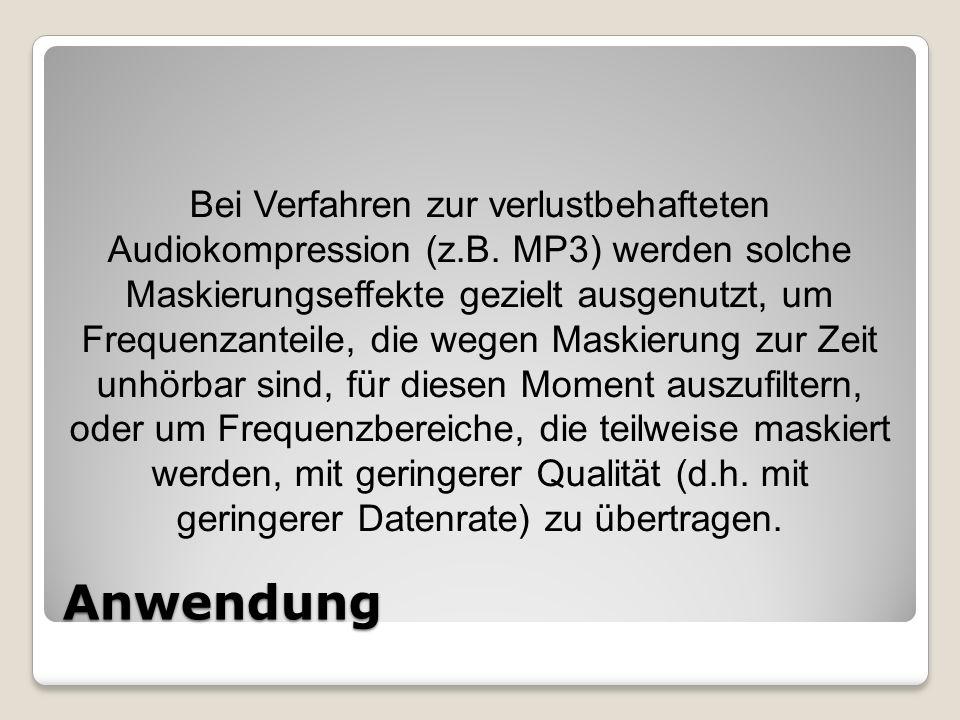Anwendung Bei Verfahren zur verlustbehafteten Audiokompression (z.B.