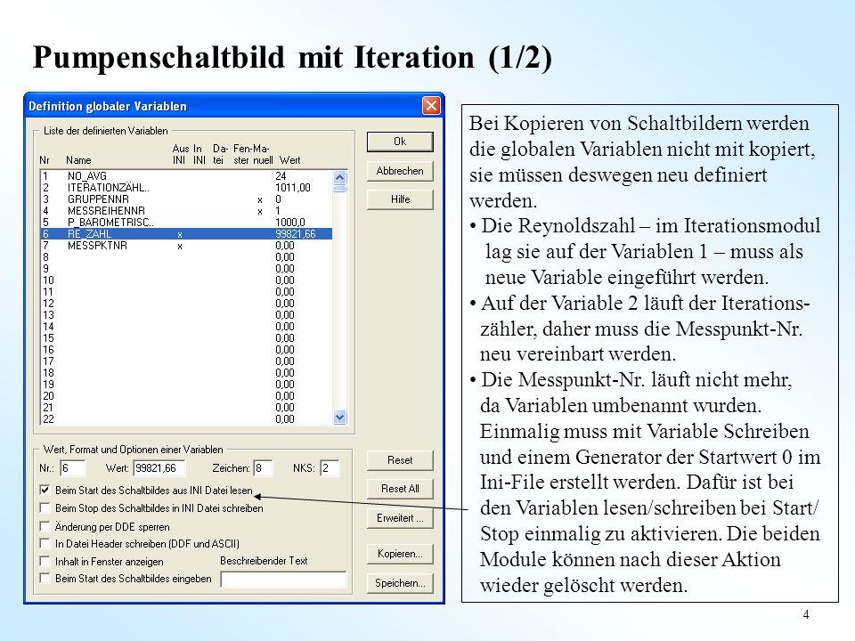 4 Pumpenschaltbild mit Iteration (1/2) Bei Kopieren von Schaltbildern werden die globalen Variablen nicht mit kopiert, sie müssen deswegen neu definie