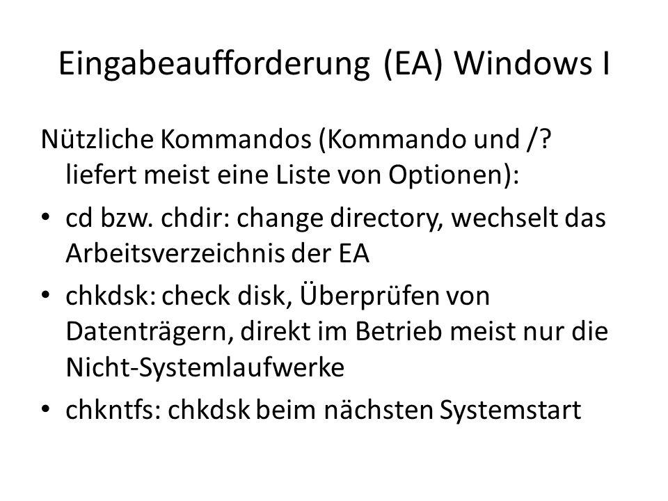 Eingabeaufforderung (EA) Windows II cls: clear screen, Bildschirminhalt (hier also den der EA) löschen cmd: command prompt, startet die EA bzw.