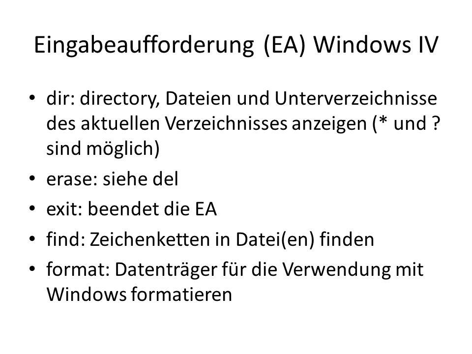 Eingabeaufforderung (EA) Windows IV dir: directory, Dateien und Unterverzeichnisse des aktuellen Verzeichnisses anzeigen (* und .