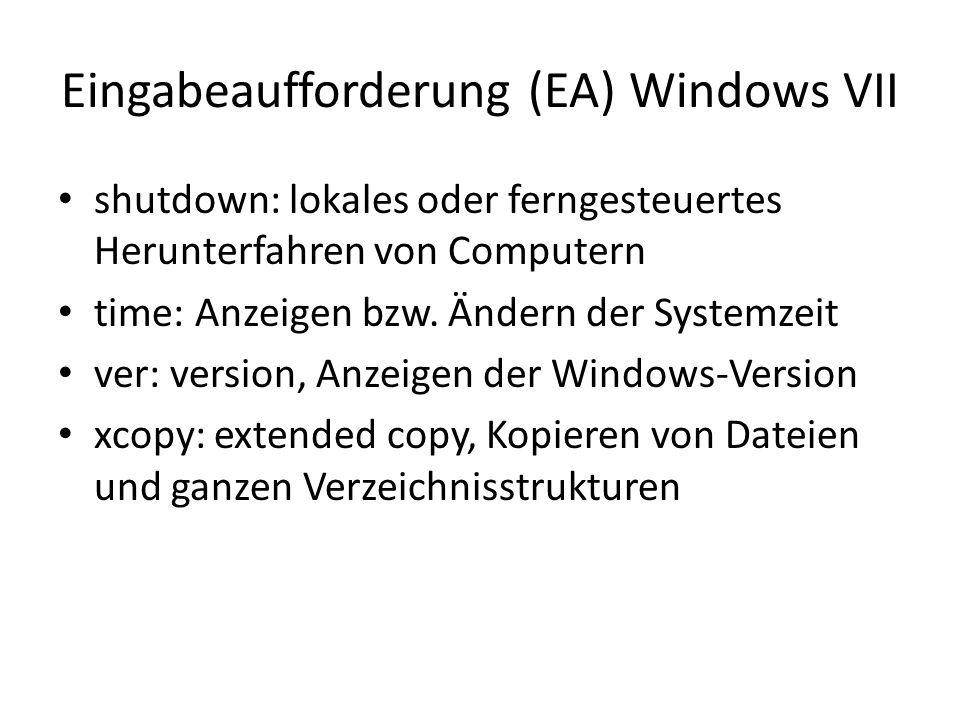 Eingabeaufforderung (EA) Windows VII shutdown: lokales oder ferngesteuertes Herunterfahren von Computern time: Anzeigen bzw.