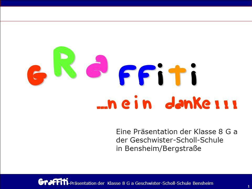 - Präsentation der Klasse 8 G a Geschwister-Scholl-Schule Bensheim 1 Eine Präsentation der Klasse 8 G a der Geschwister-Scholl-Schule in Bensheim/Bergstraße