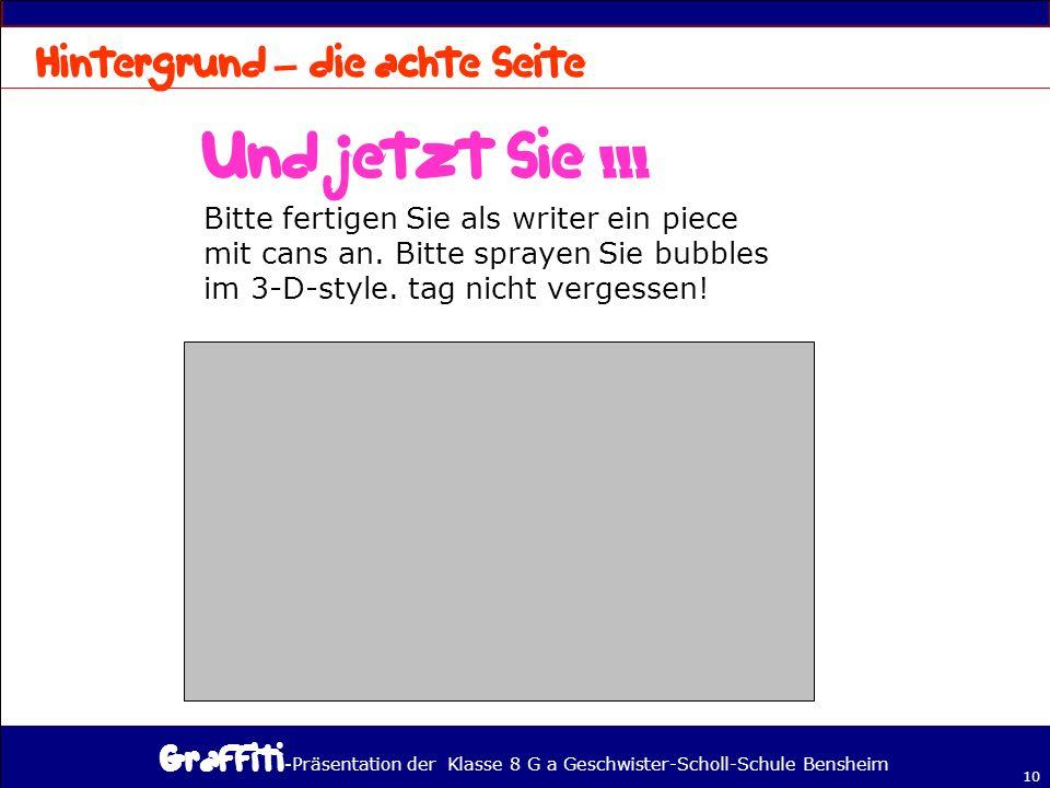 - Präsentation der Klasse 8 G a Geschwister-Scholl-Schule Bensheim 10 – Bitte fertigen Sie als writer ein piece mit cans an.
