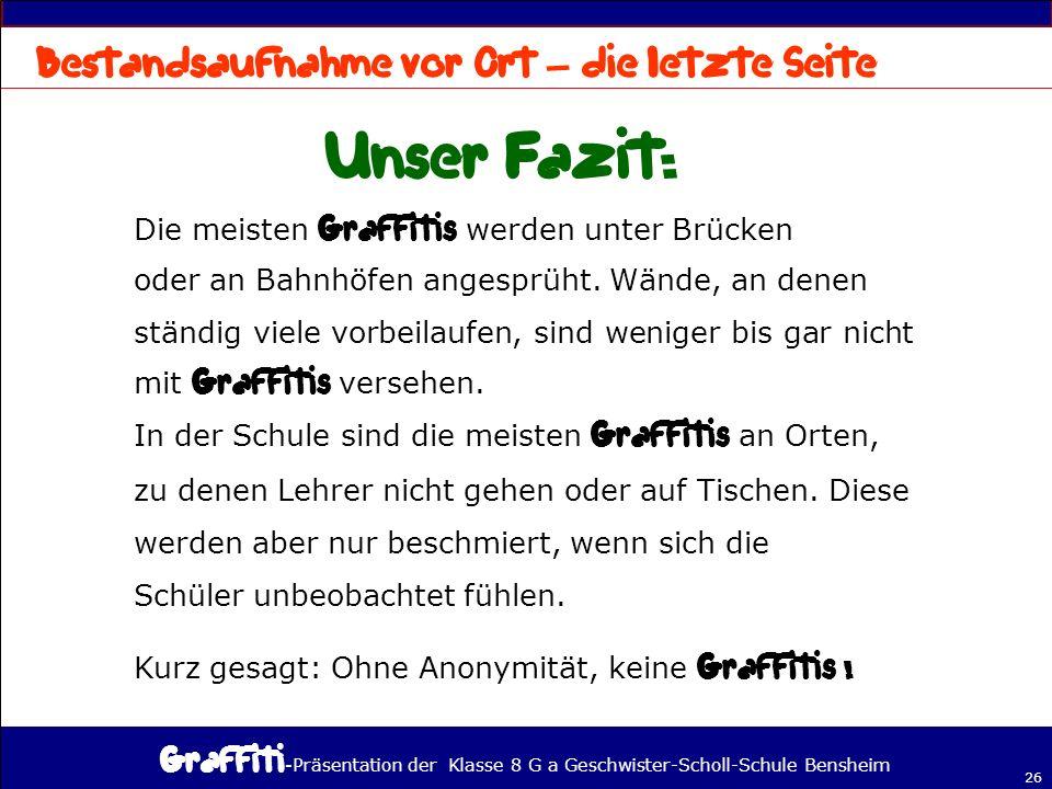 - Präsentation der Klasse 8 G a Geschwister-Scholl-Schule Bensheim 26 – Die meisten werden unter Brücken oder an Bahnhöfen angesprüht.