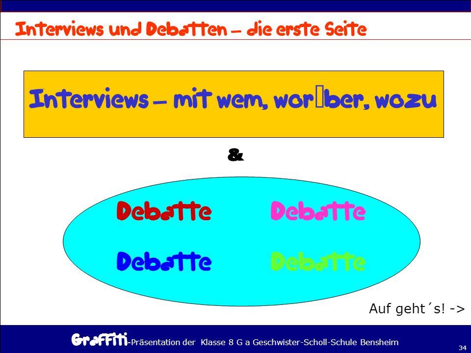 - Präsentation der Klasse 8 G a Geschwister-Scholl-Schule Bensheim 34 – – Auf geht´s! ->