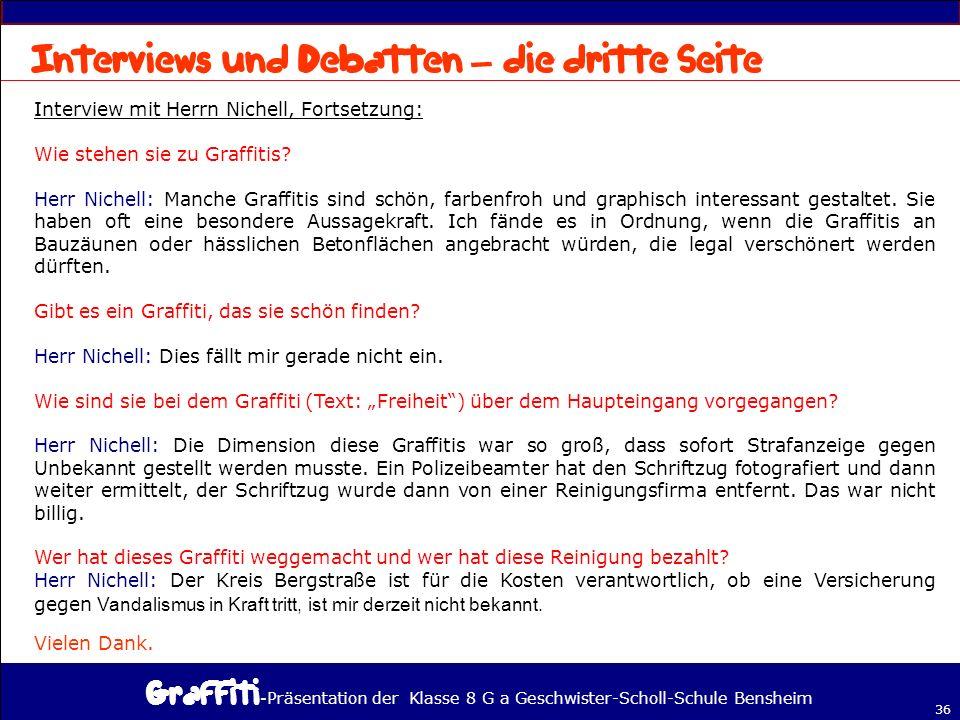 - Präsentation der Klasse 8 G a Geschwister-Scholl-Schule Bensheim 36 – Interview mit Herrn Nichell, Fortsetzung: Wie stehen sie zu Graffitis.