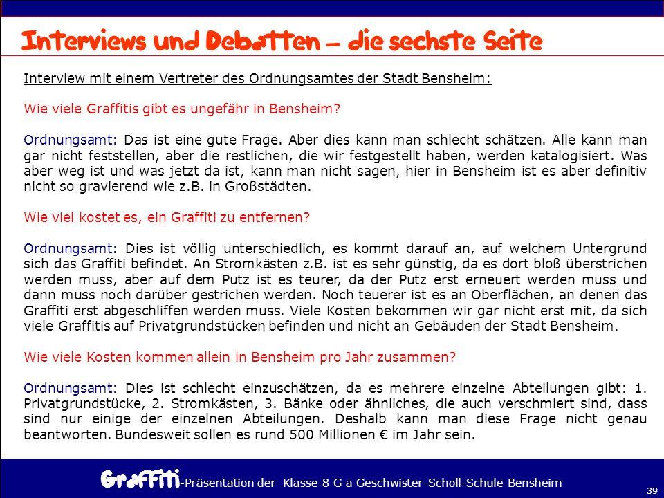 - Präsentation der Klasse 8 G a Geschwister-Scholl-Schule Bensheim 39 – Interview mit einem Vertreter des Ordnungsamtes der Stadt Bensheim: Wie viele Graffitis gibt es ungefähr in Bensheim.