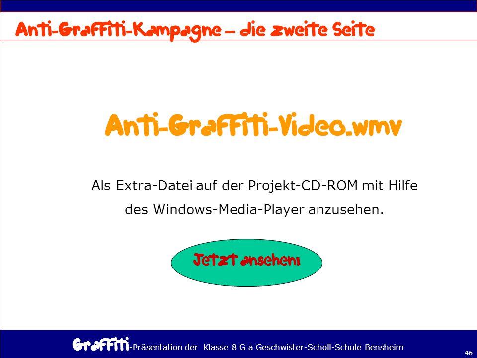 - Präsentation der Klasse 8 G a Geschwister-Scholl-Schule Bensheim 46 – Als Extra-Datei auf der Projekt-CD-ROM mit Hilfe des Windows-Media-Player anzusehen.