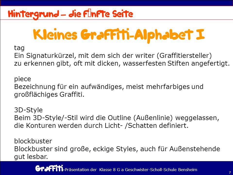 - Präsentation der Klasse 8 G a Geschwister-Scholl-Schule Bensheim 7 – tag Ein Signaturkürzel, mit dem sich der writer (Graffitiersteller) zu erkennen gibt, oft mit dicken, wasserfesten Stiften angefertigt.