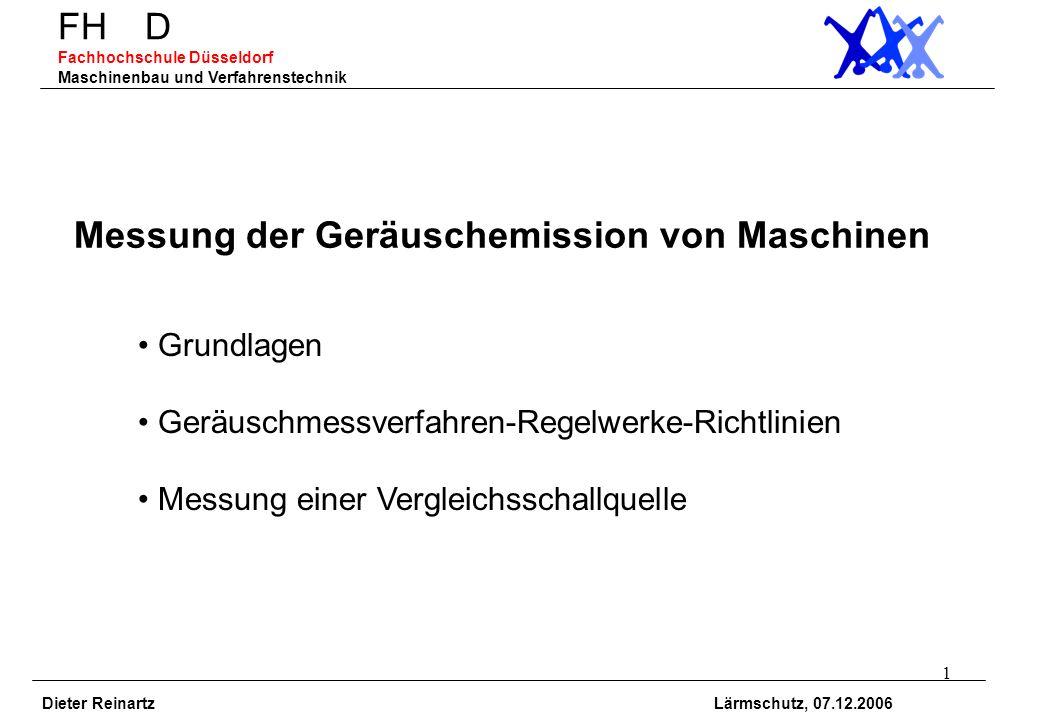 12 FH D Fachhochschule Düsseldorf Maschinenbau und Verfahrenstechnik Direktmethode dB Im Einzelnen bedeuten: Lw= Schallleistungspegel des Prüflings (dB), = mittlerer Schalldruckpegel im Raum (dB) in einem bestimmten Frequenzband, = äquivalente Schallabsorptionsfläche des Raumes (m 2 ); (bestimmbar über die Nachhallzeit des Hallraumes nach ISO 354), = 1 m 2, S= Gesamtfläche des Hallraumes (m 2 ), V= Volumen des Raumes (m3 ), f= entsprechende Bandmittenfrequenz (Hz), a= Schallgeschwindigkeit bei der Temperatur (m/s), = Temperatur (°C), B= atmosphärischer Druck (Pa), = 1,013 10 5 (Pa).