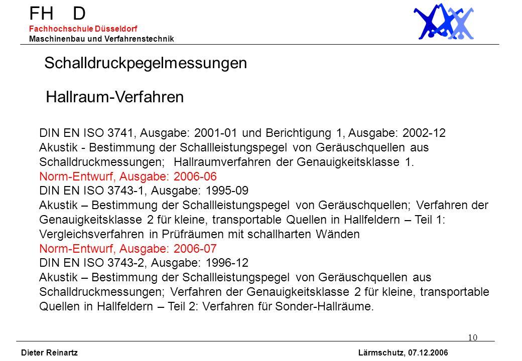 10 FH D Fachhochschule Düsseldorf Maschinenbau und Verfahrenstechnik Dieter Reinartz Lärmschutz, 07.12.2006 Hallraum-Verfahren Schalldruckpegelmessung