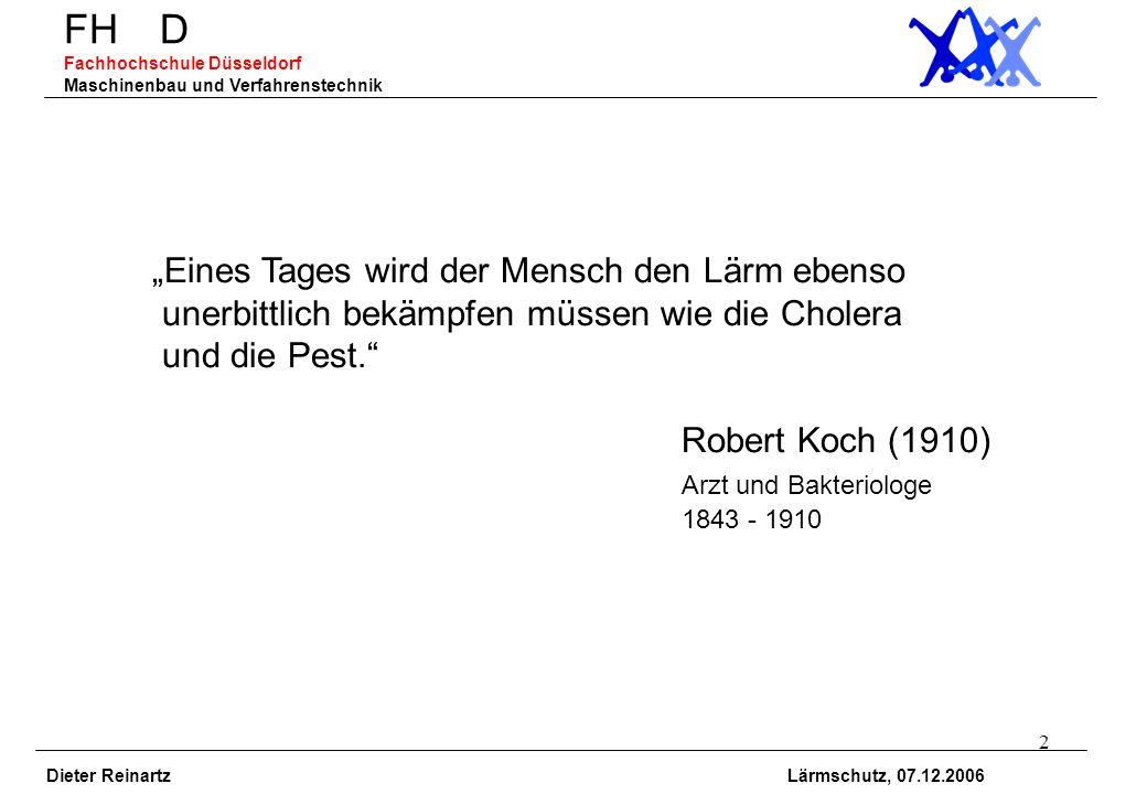 2 FH D Fachhochschule Düsseldorf Maschinenbau und Verfahrenstechnik Dieter Reinartz Lärmschutz, 07.12.2006 Eines Tages wird der Mensch den Lärm ebenso