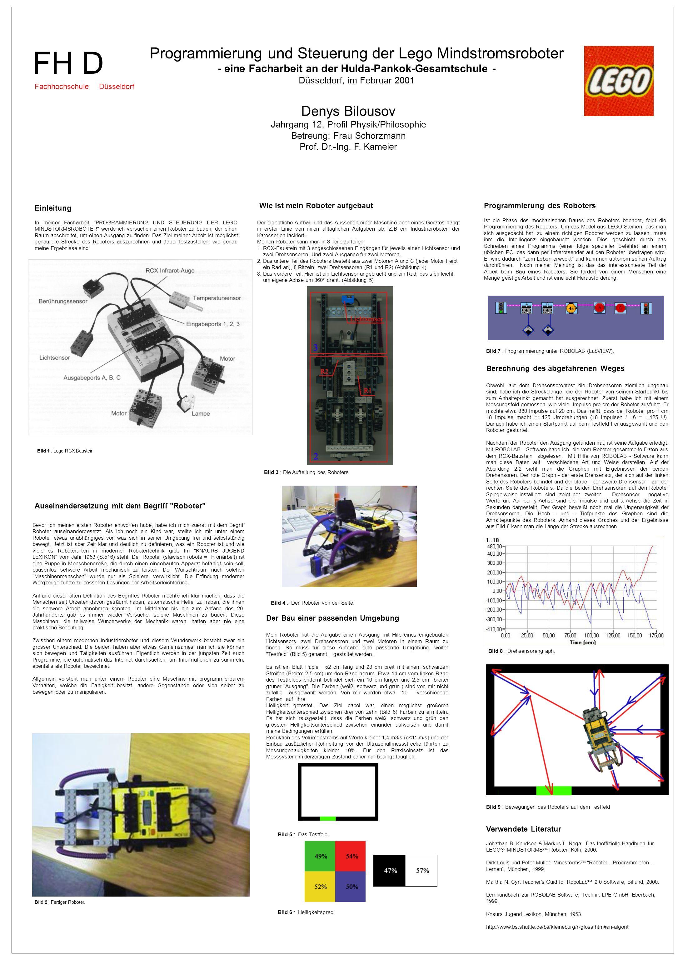 FH D FachhochschuleDüsseldorf Programmierung und Steuerung der Lego Mindstromsroboter - eine Facharbeit an der Hulda-Pankok-Gesamtschule - Düsseldorf,