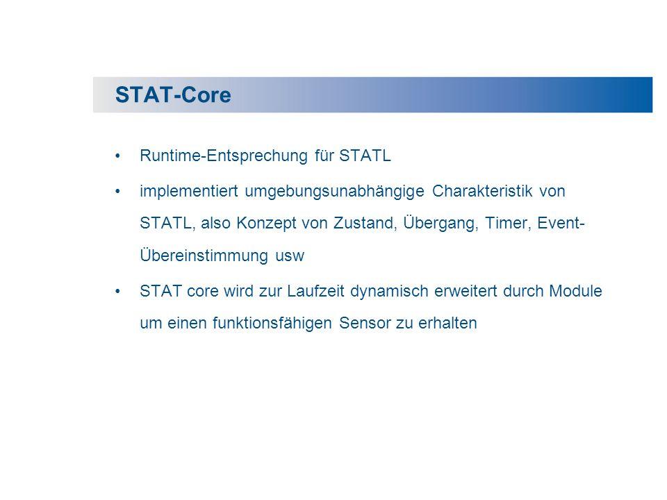 STAT-Core Runtime-Entsprechung für STATL implementiert umgebungsunabhängige Charakteristik von STATL, also Konzept von Zustand, Übergang, Timer, Event