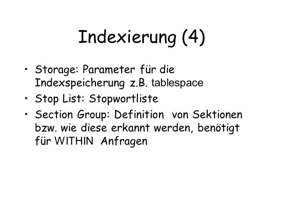 Indexierung (4) Storage: Parameter für die Indexspeicherung z.B.