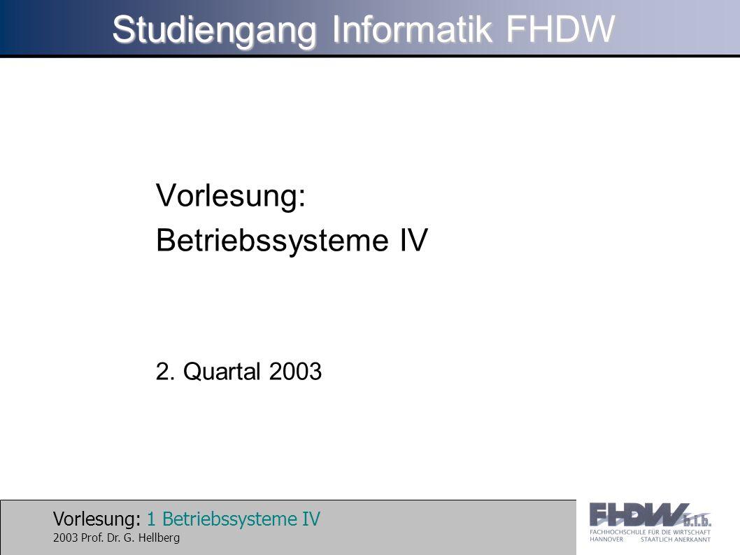 Vorlesung: 22 Betriebssysteme IV 2003 Prof.Dr. G.